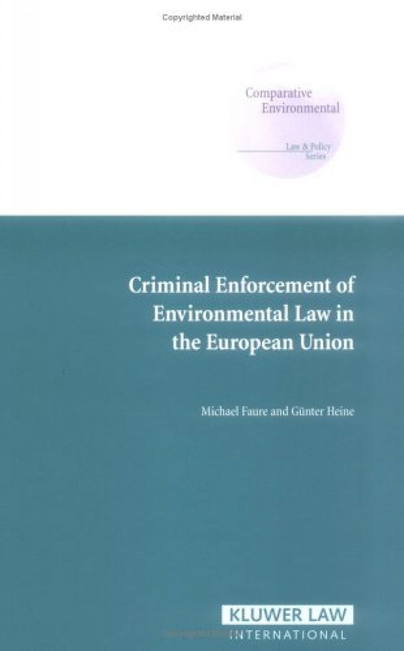 Criminal Enforcement of Environmental Law in the European Union