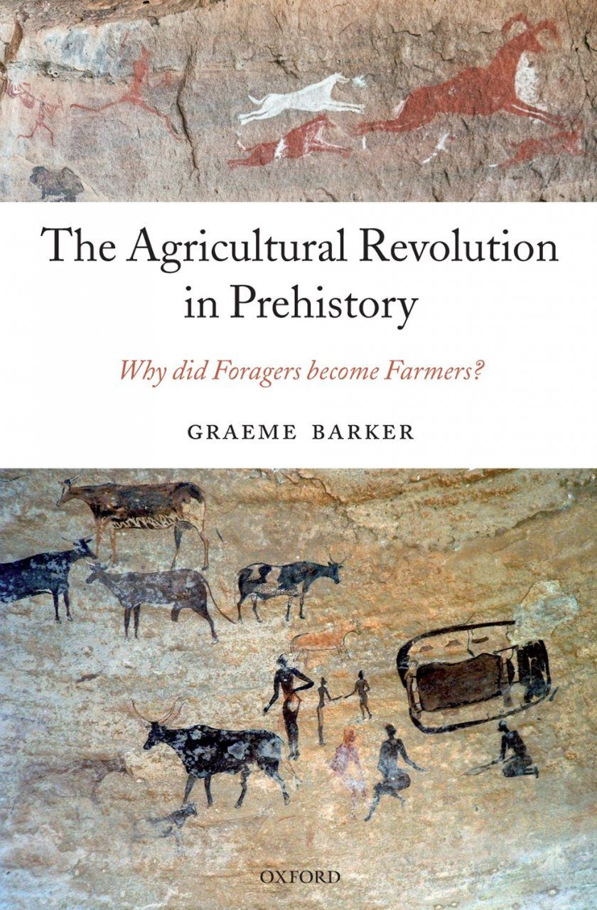 The Agricultural Revolution in Prehistory: Why did Foragers become ...