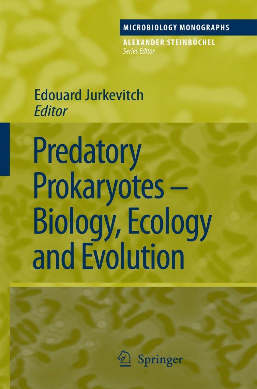 Predatory Prokaryotes - Biology, Ecology and Evolution
