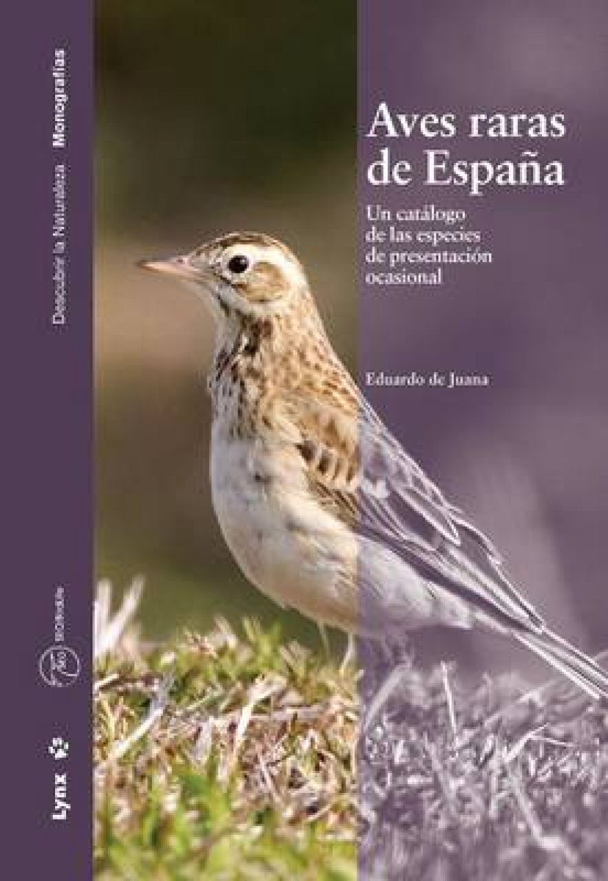 Aves Raras de España: Un Catálogo de las Especies de Presentación Ocasional [Rare Birds of Spain: A Catalogue of Occasionally Present Species]