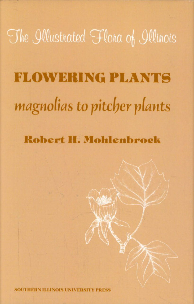 The Illustrated Flora of Illinois, Flowering Plants: Magnolias to Pitcher Plants