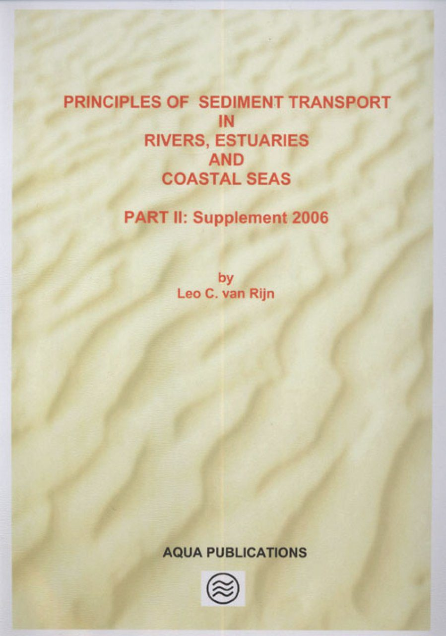 Principles of Sediment Transport in Rivers, Estuaries and Coastal Seas (2-Volume Set)