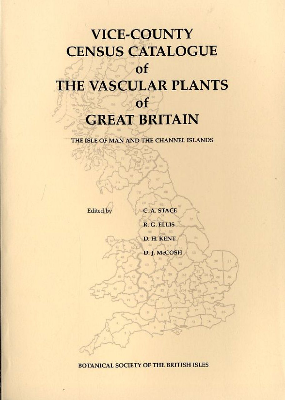 Vice-County Census Catalogue of the Vascular Plants of Great Britain The Isle of Man and the Channel Islands