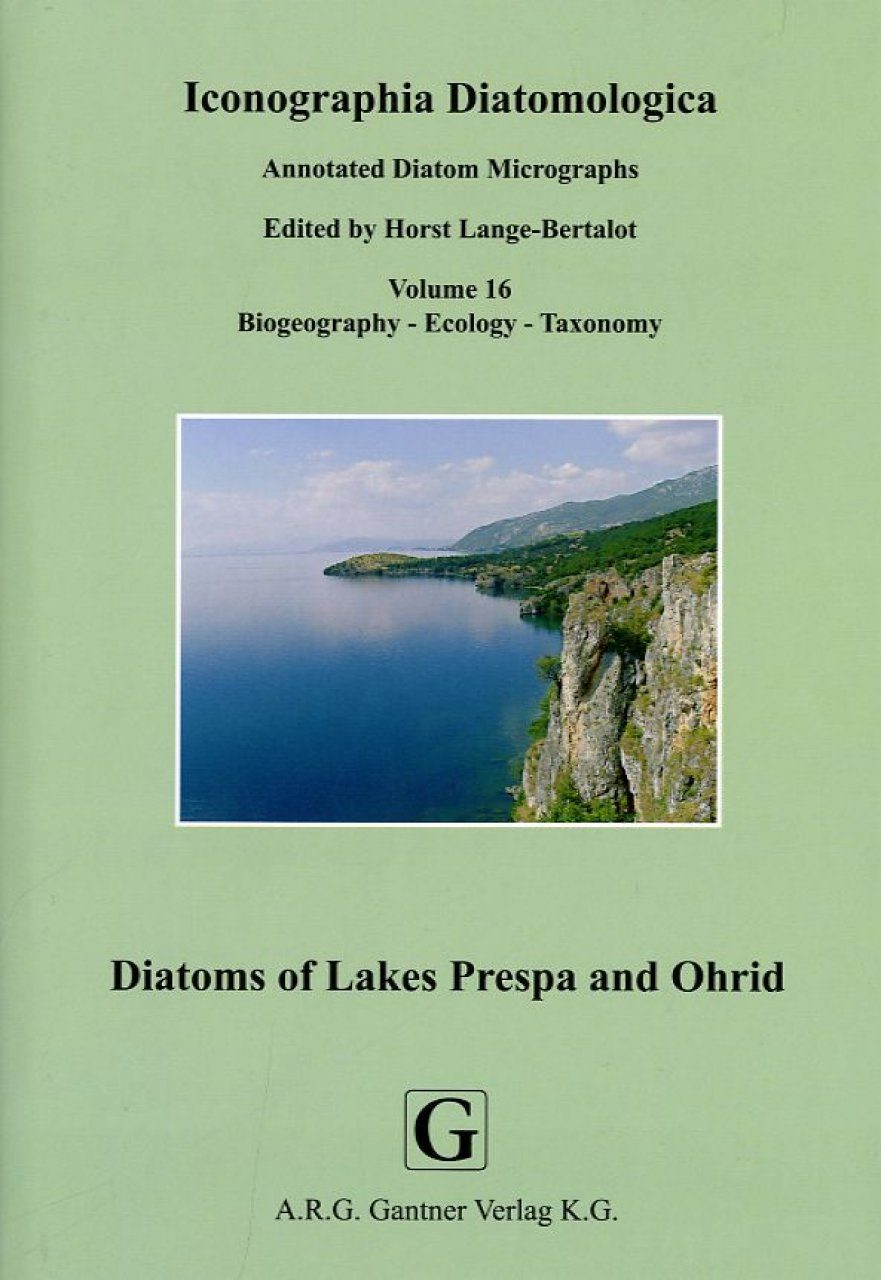 Iconographia Diatomologica, Volume 16: Diatoms of Lakes Prespa and Ohrid