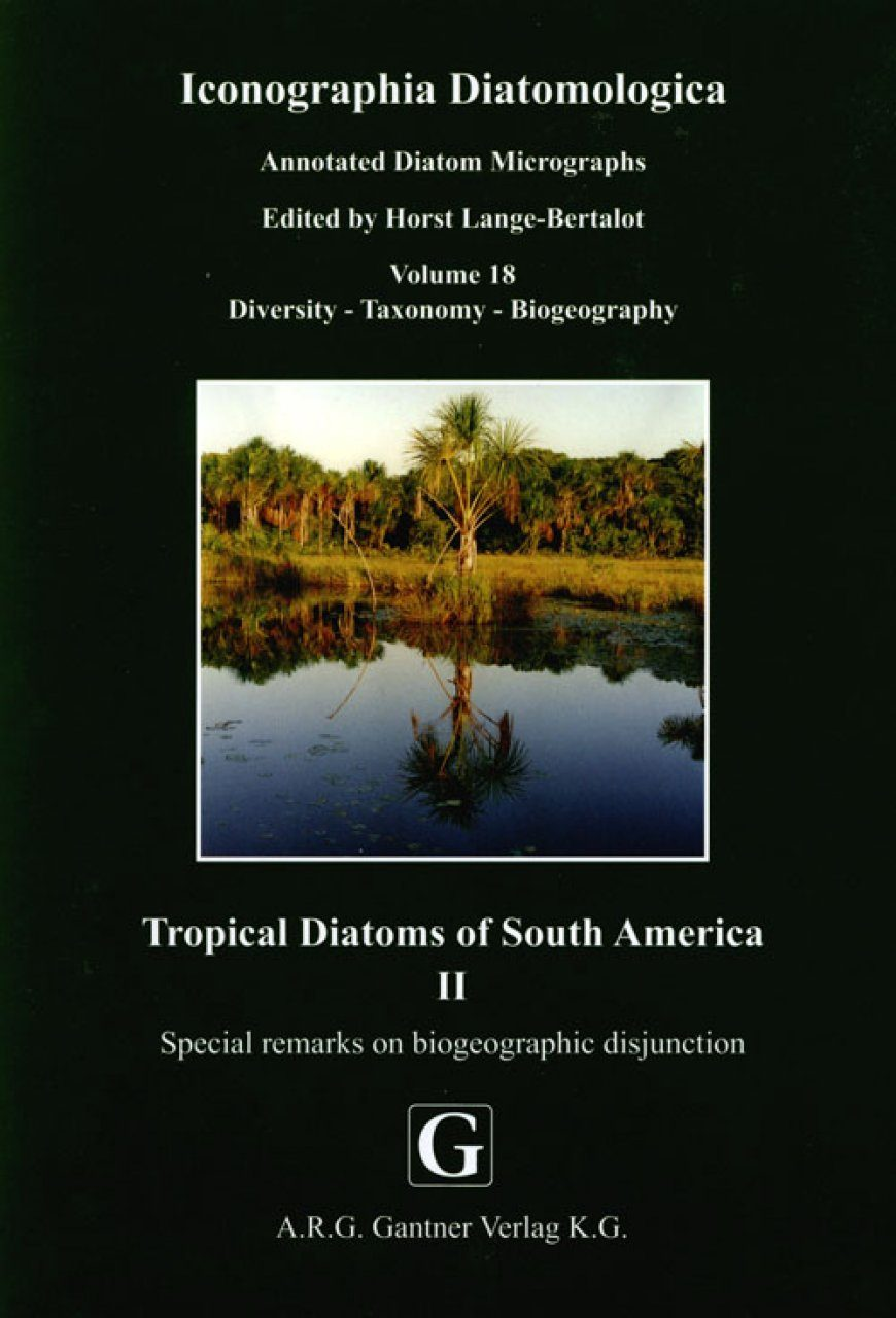 Iconographia Diatomologica, Volume 18: Tropical Diatoms of South America , II