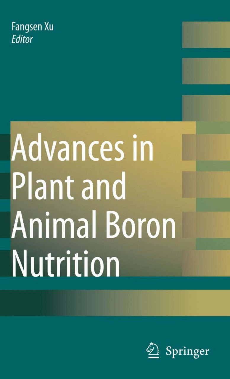 Advances in Plant and Animal Boron Nutrition