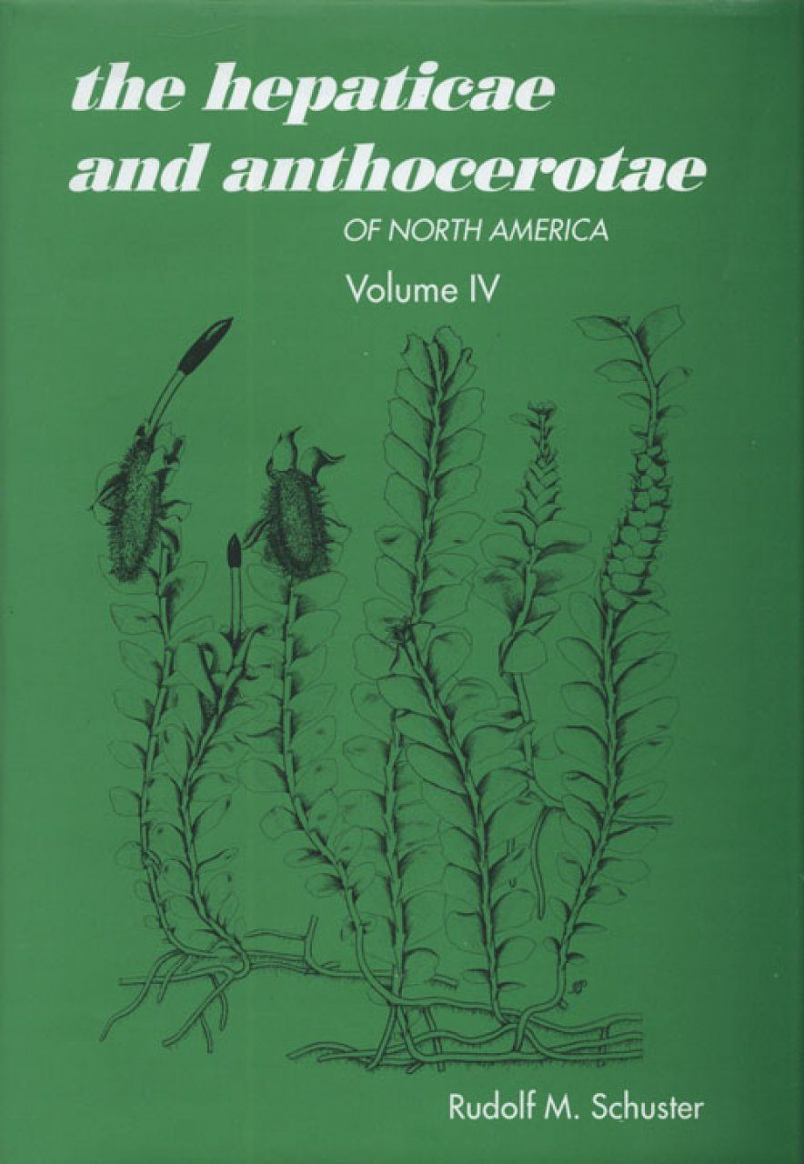 The Hepaticae and Anthocerotae of North America, Volume 4