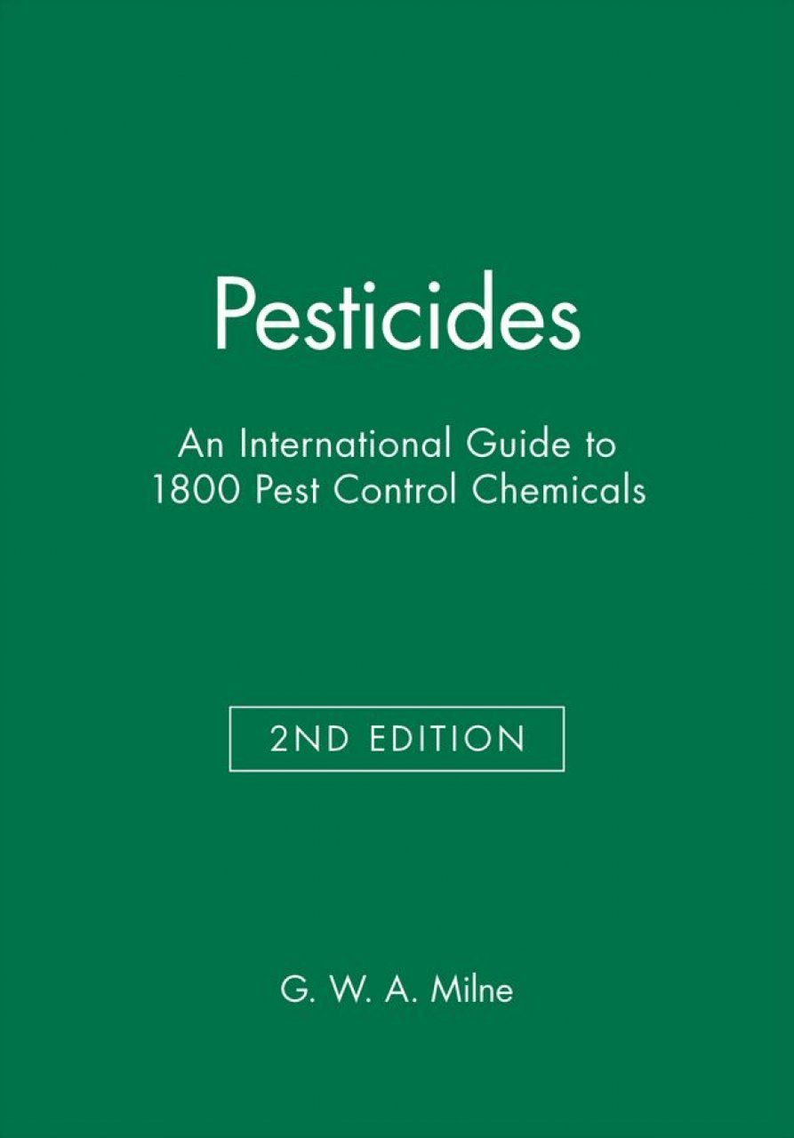 Pesticides: An International Guide to 1800 Pest Control Chemicals