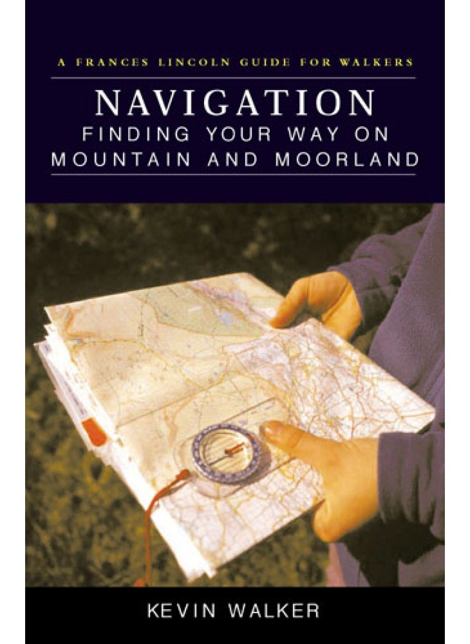 Navigation: Finding Your Way on Mountain and Moorland