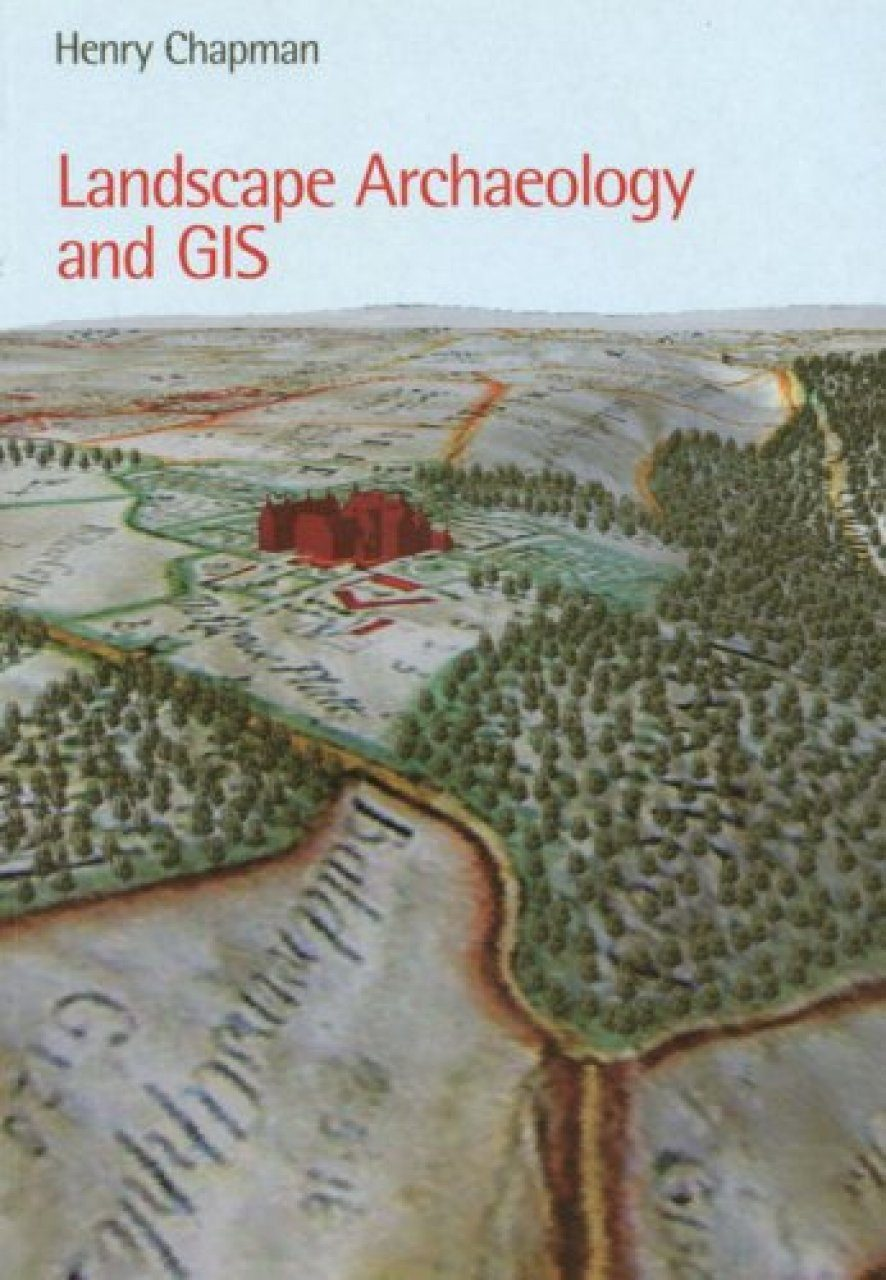 Landscape Archaeology and GIS