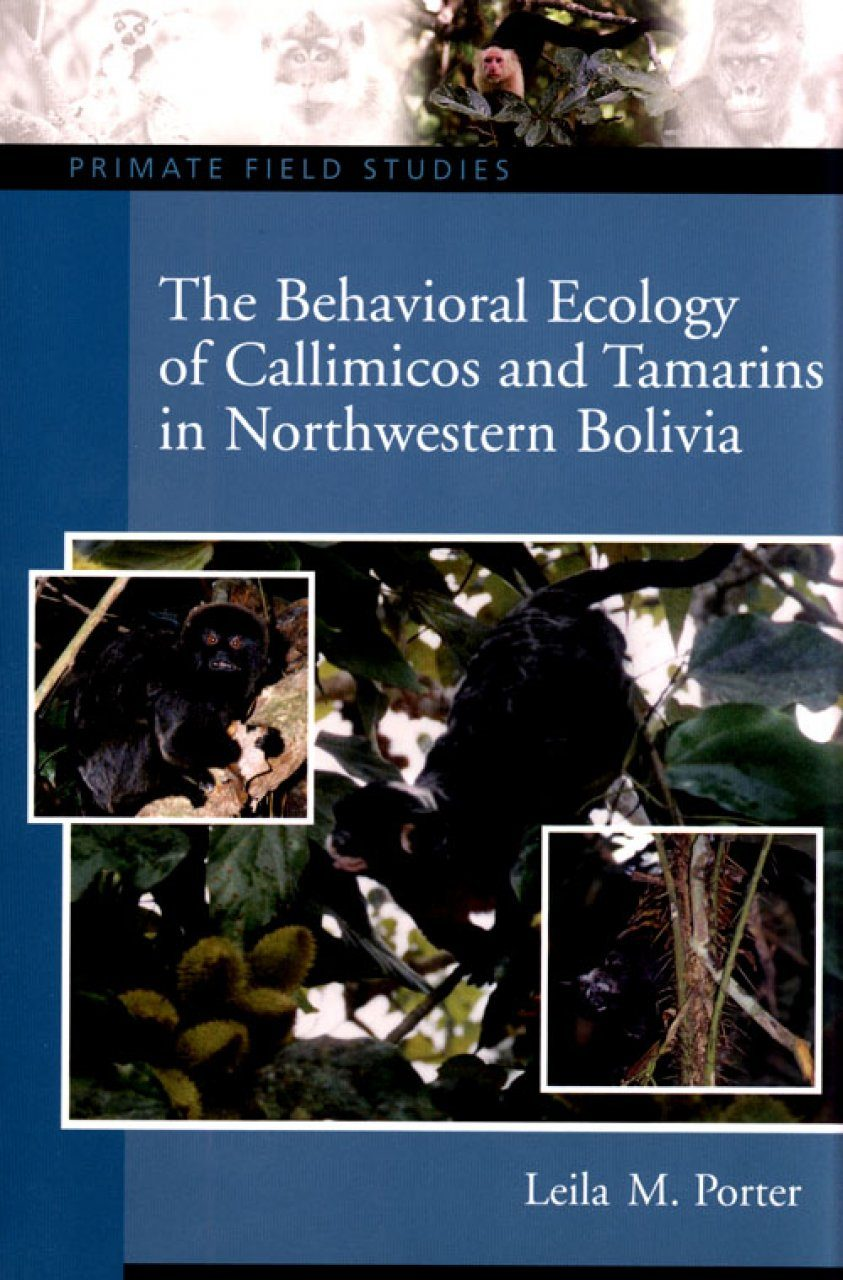 The Behavioral Ecology of Callimicos and Tamarins in Northwestern Bolivia