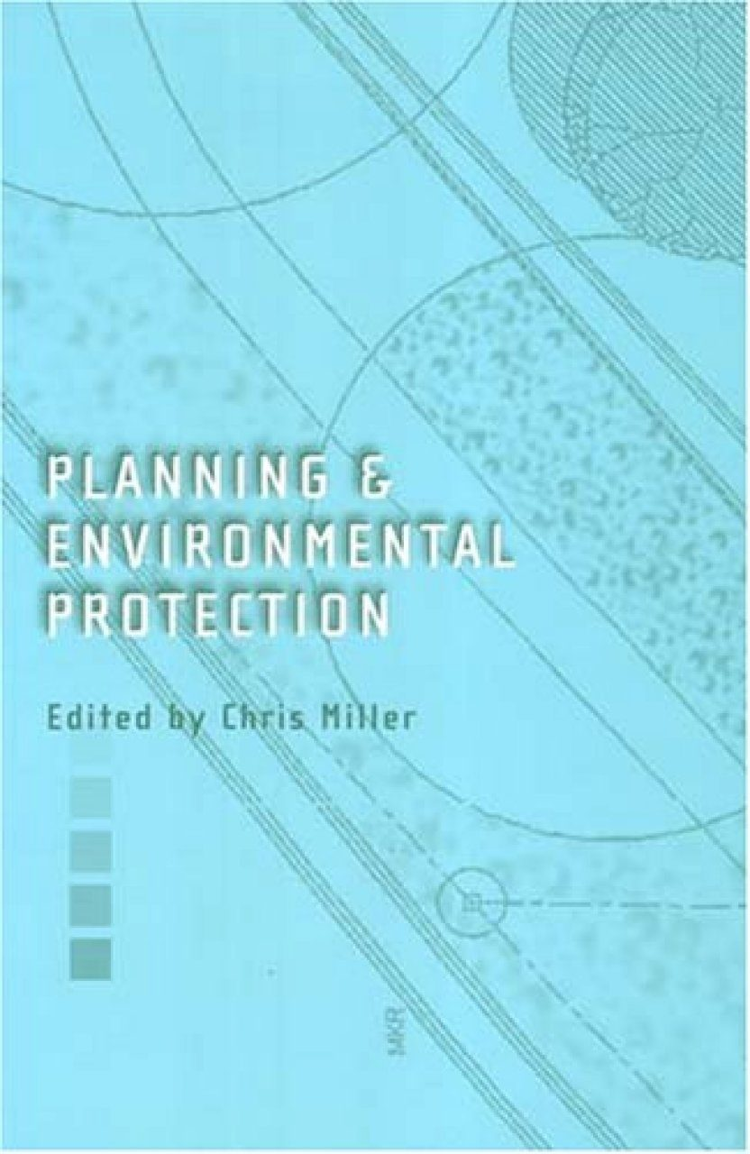 Planning and Environmental Protection: A Review of Law and Policy