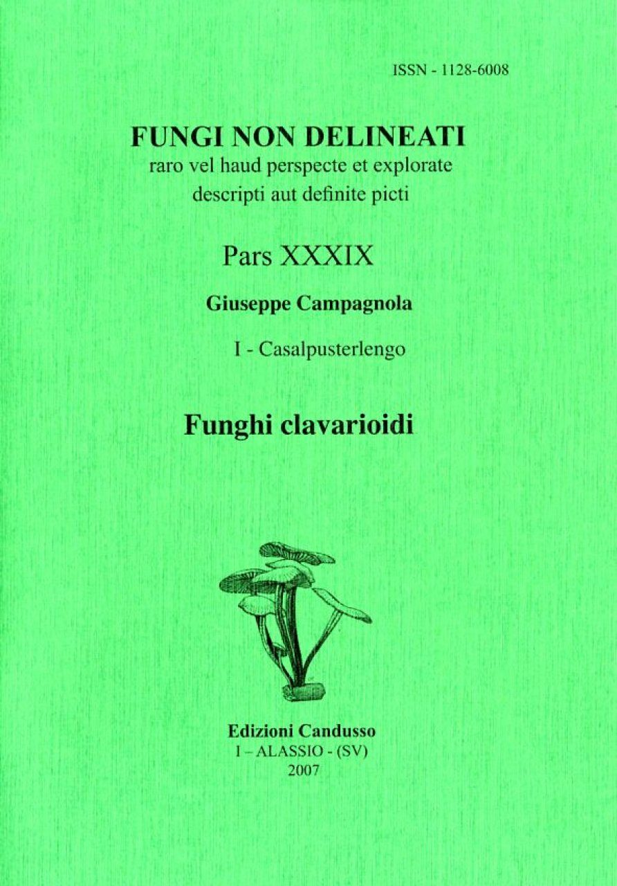 Fungi non Delineati 39: Funghi Clavarioidi [Clavarioid Mushrooms]