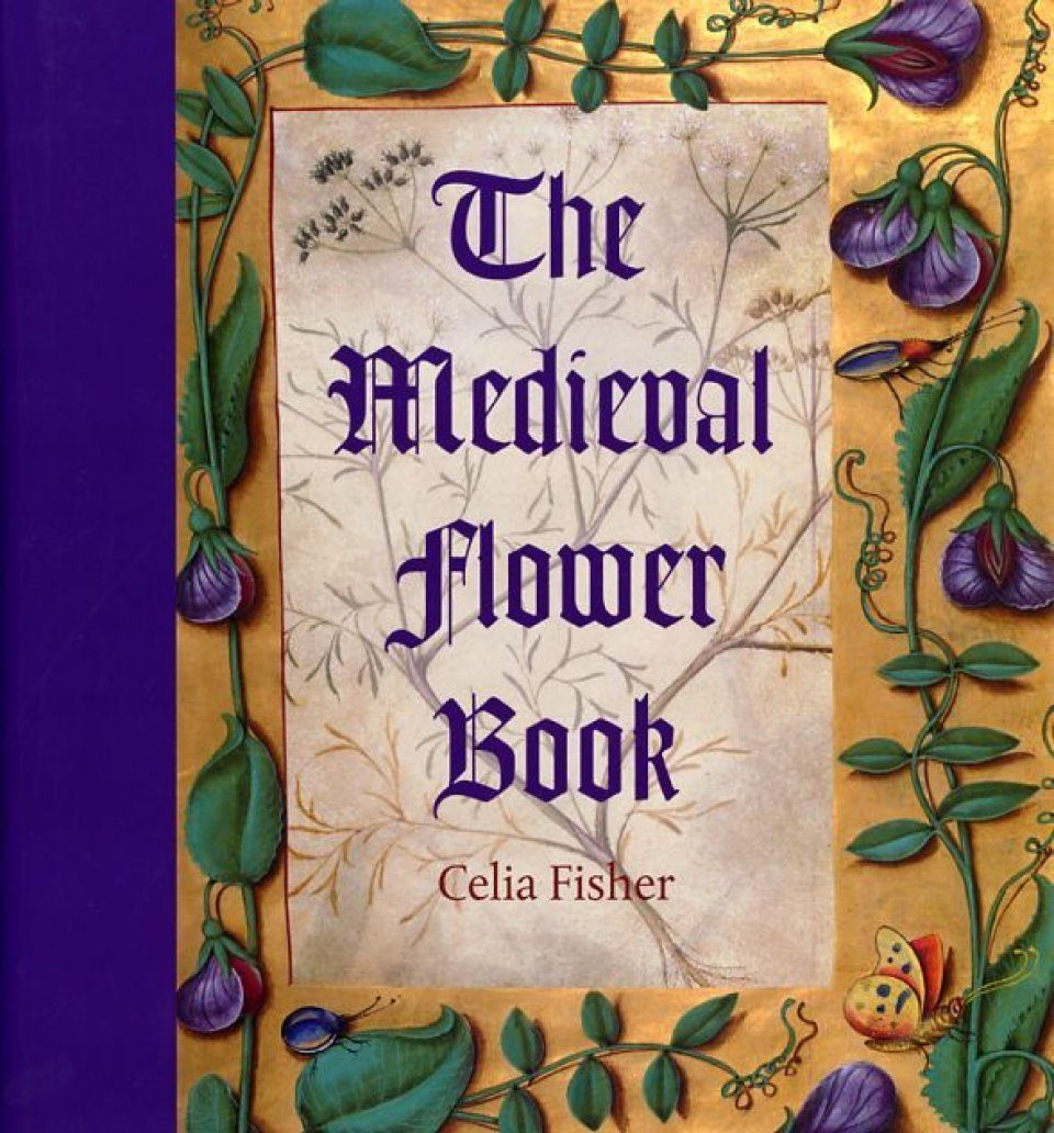 The Medieval Flower Book ...