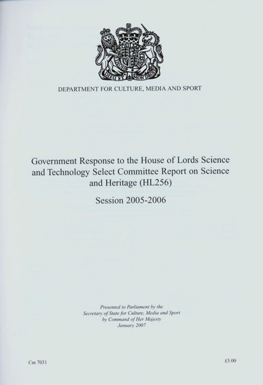 Government Response to the House of Lords Science and Technology Select Committee Report on Science and Heritage (HL 256) Session 2005-2006