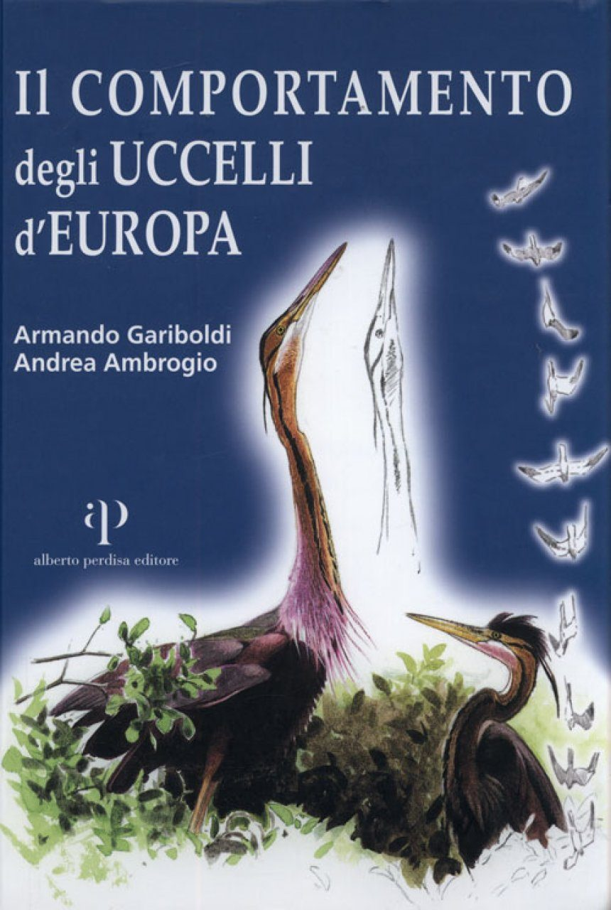 Il Comportamento degli Uccelli d'Europa [The Behaviour of Birds of Europe]