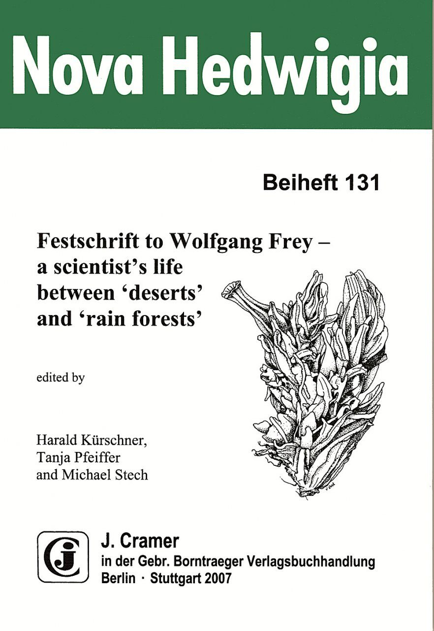 Festschrift to Wolfgang Frey - a Scientist's Life Between 'Deserts' and 'Rain Forests'