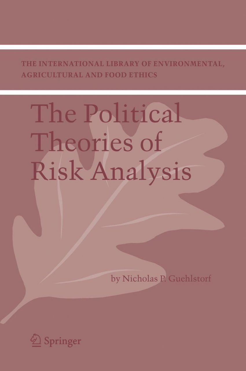 The Political Theories of Risk Analysis