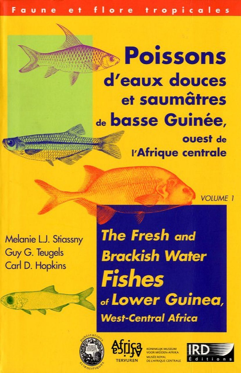 The Fresh and Brackish Water Fishes of Lower Guinea, West-Central Africa, Volume 1 / Poissons d'Eaux Douces et Saumâtres de Basee Guinée, Ouest de l'Afrique Centrale, Volume 1