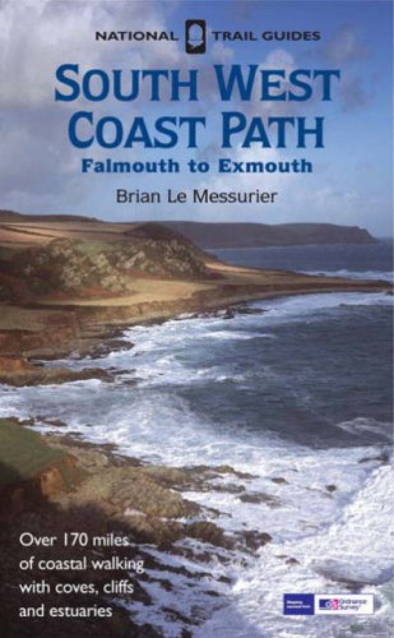 National Trail Guides: South West Coast Path - Falmouth to Exmouth