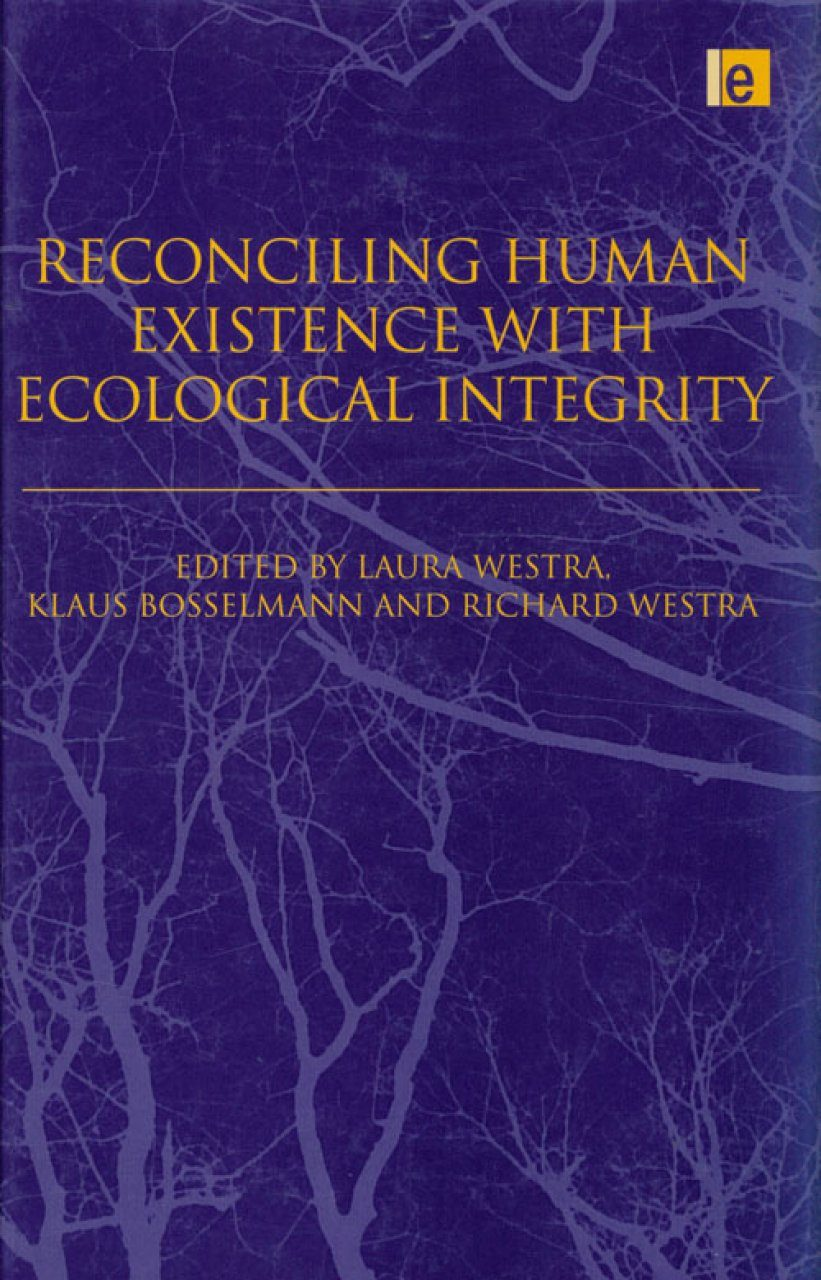 Reconciling Human Existence With Ecological Integrity