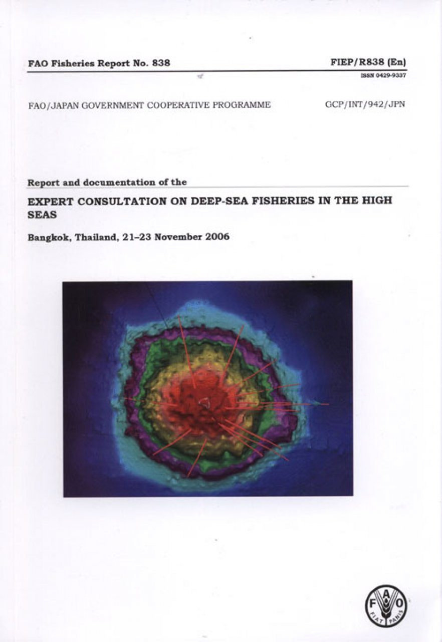 Report and Documentation of the Expert Consultation on Deep-sea Fisheries in the High Seas - Bangkok, Thailand, 21-23 November 2006
