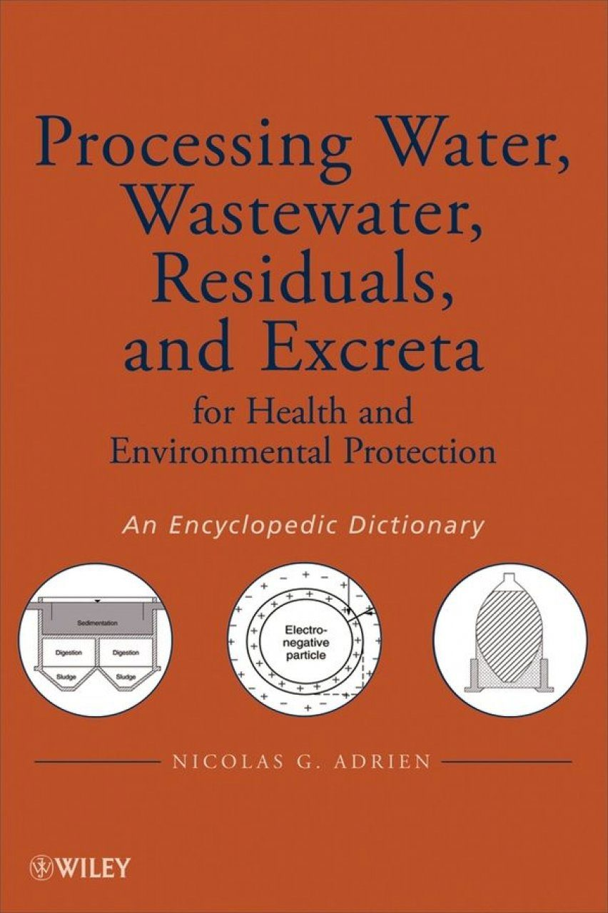 Processing Water, Wastewater, Residuals, and Excreta for Health and Environmental Protection