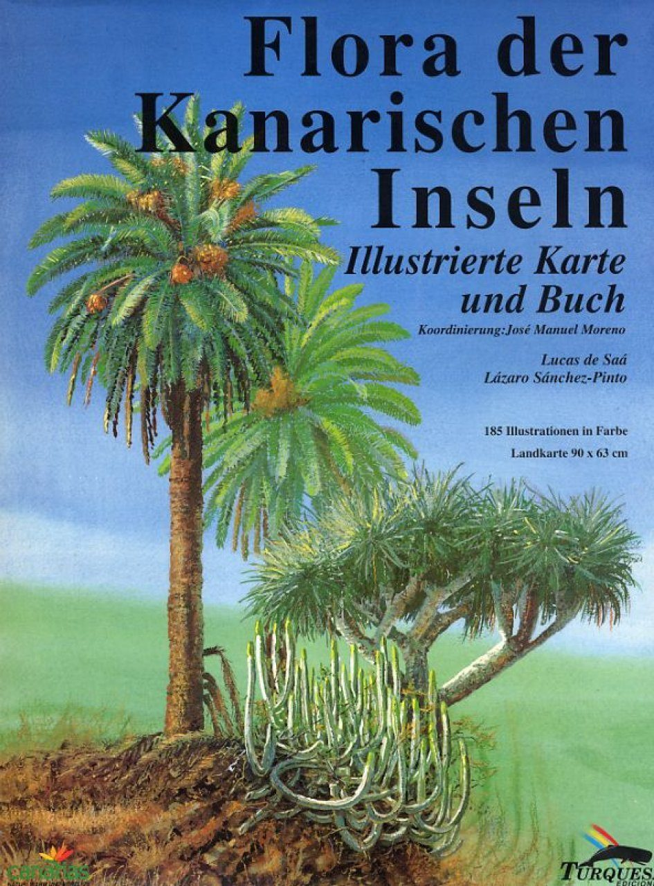 Flora der Kanarischen Inseln: Illustrierte Karte und Buch [Flora of the Canary Islands: Ilustrated Map and Book]