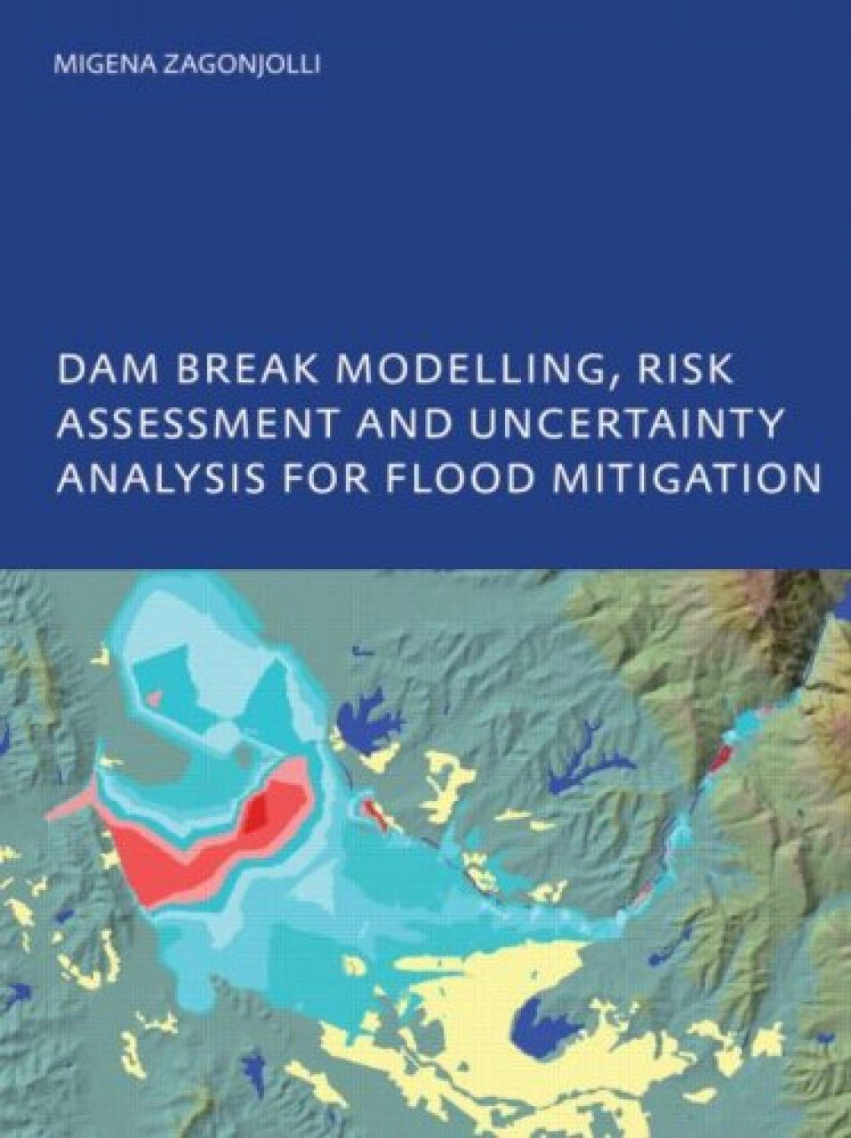 Uncertainty Analysis and Risk Assessment in Dam Break Modelling