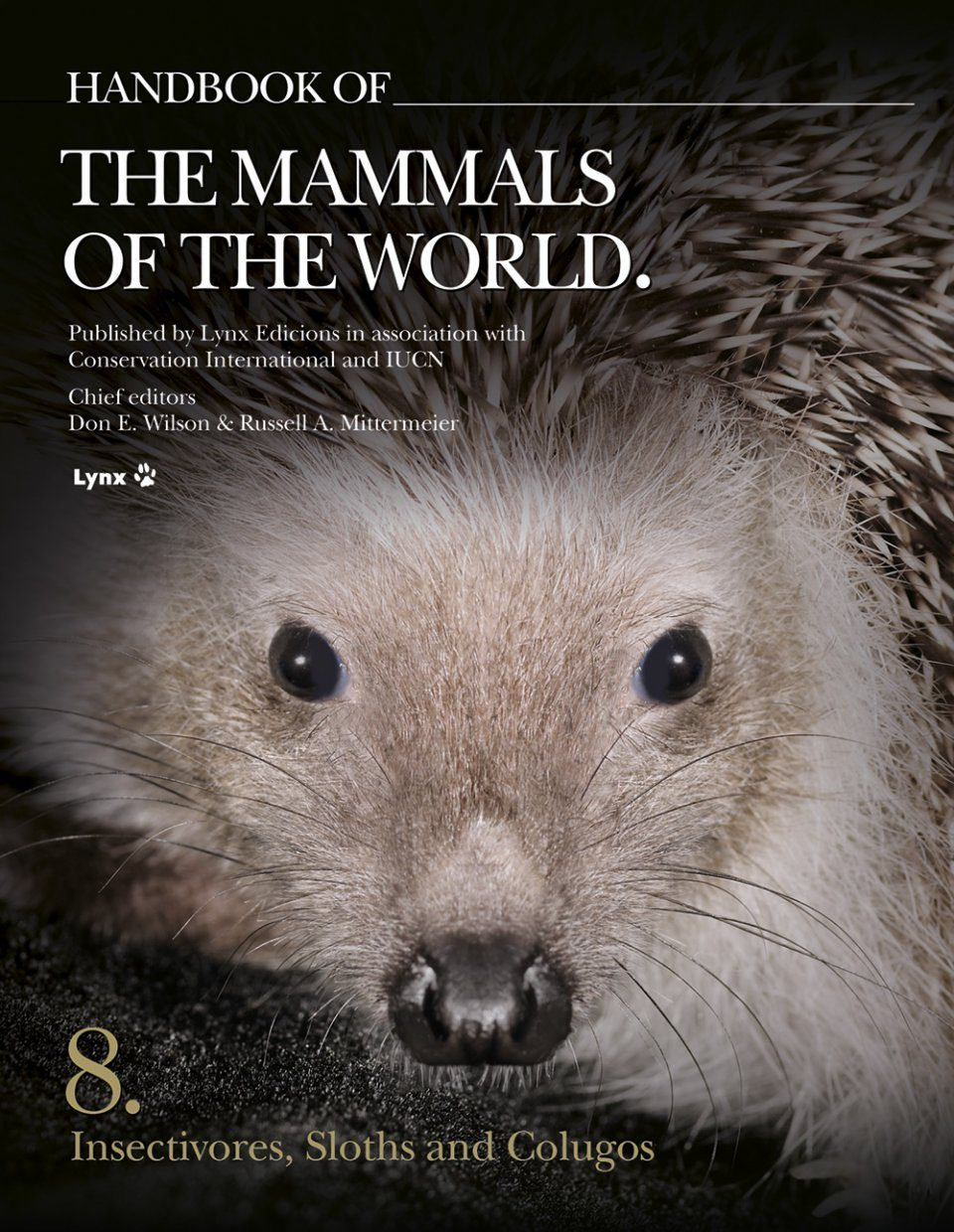 Handbook of the Mammals of the World, Volume 8: Insectivores, Sloths and Colugos