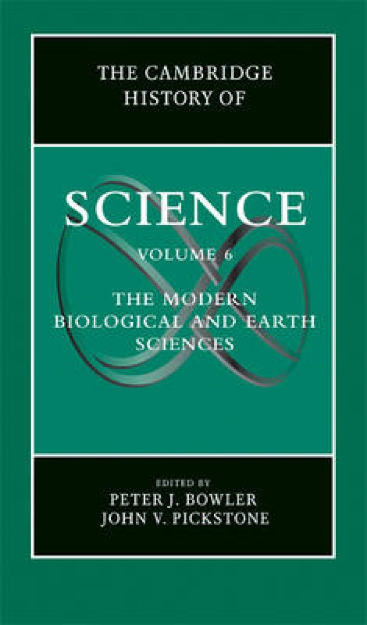 The Cambridge History of Science, Volume 6: The Modern Biological and Earth Sciences