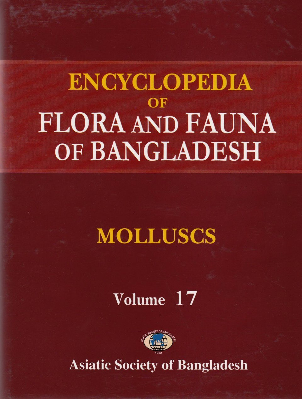 Encyclopedia of Flora and Fauna of Bangladesh, Volume 17: Molluscs