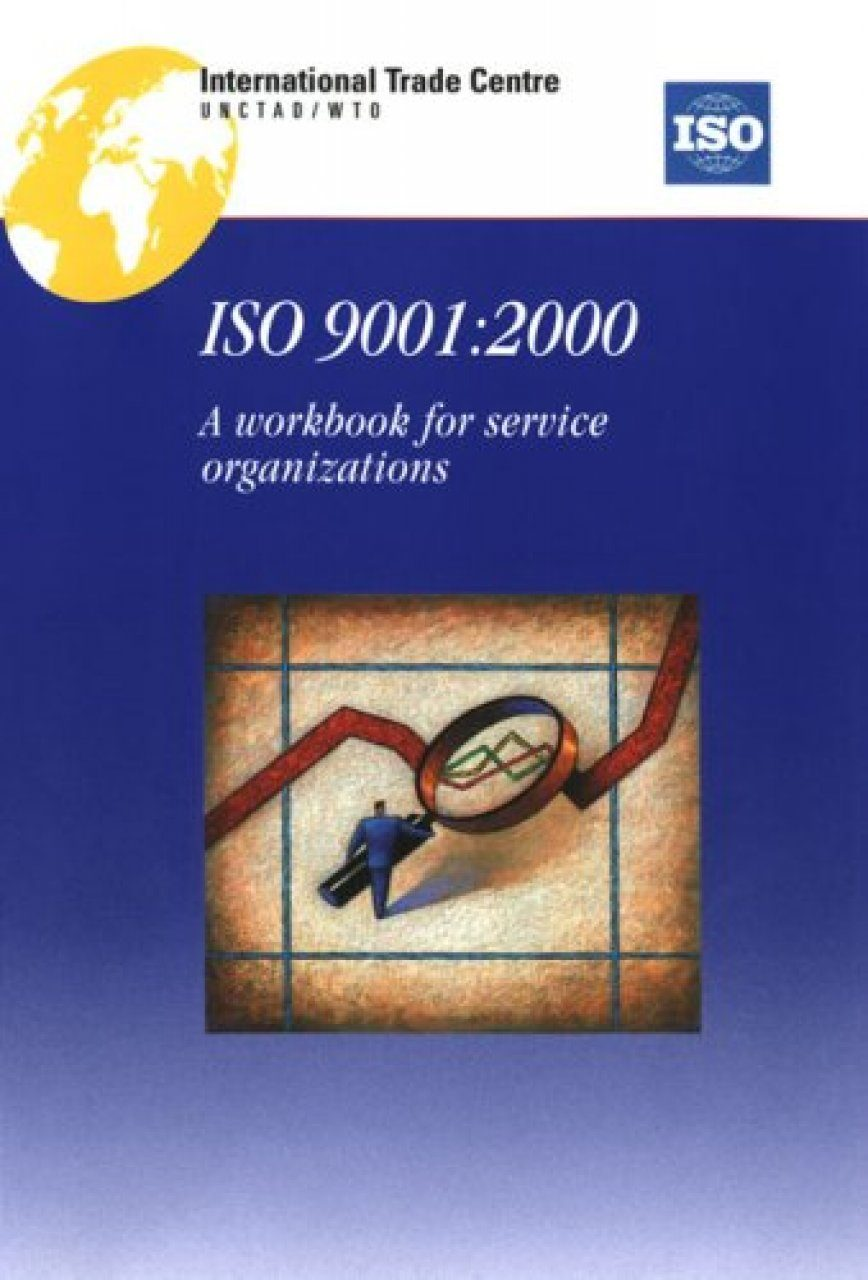 ISO 9001: 2000 - A Workbook for Service Organisations