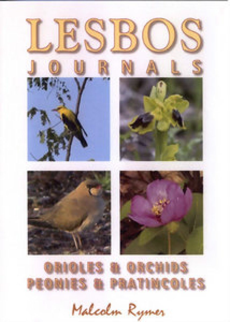 Lesbos Journals: Orioles & Orchids / Peonies & Pratincoles (All Regions)