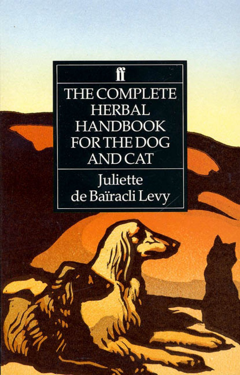 The Complete Herbal Handbook for the Dog and Cat