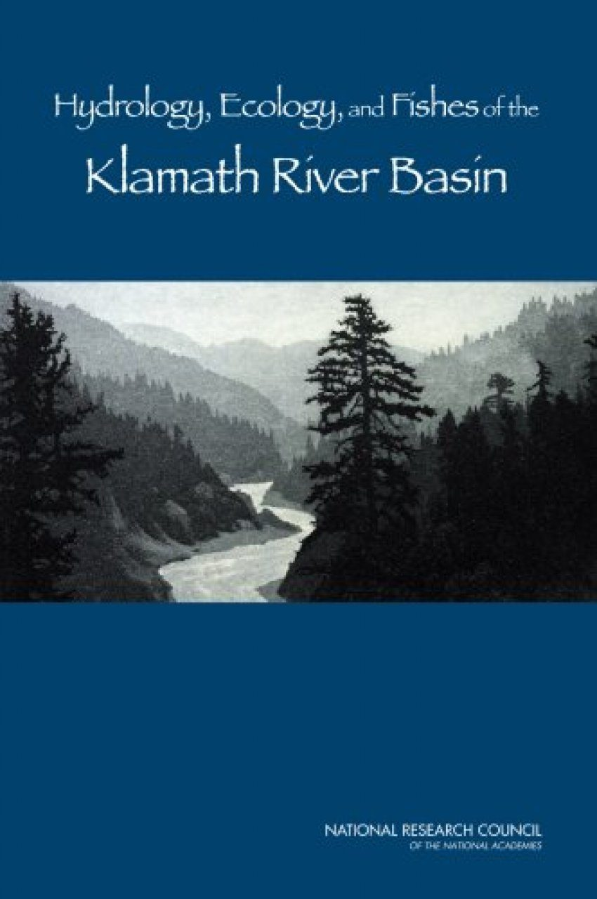 Hydrology, Ecology, and Fishes of the Klamath River Basin