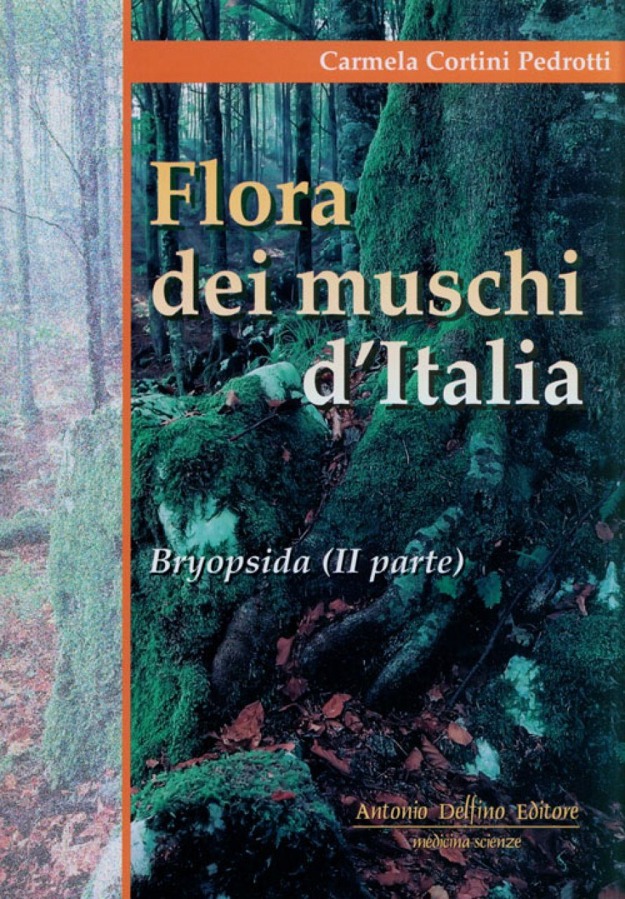 Flora dei Muschi d'Italia, Parte 2: Bryopsida (II Parte) [Flora of the Mosses of Italy, Part 2: Bryopsida (Second Part)]