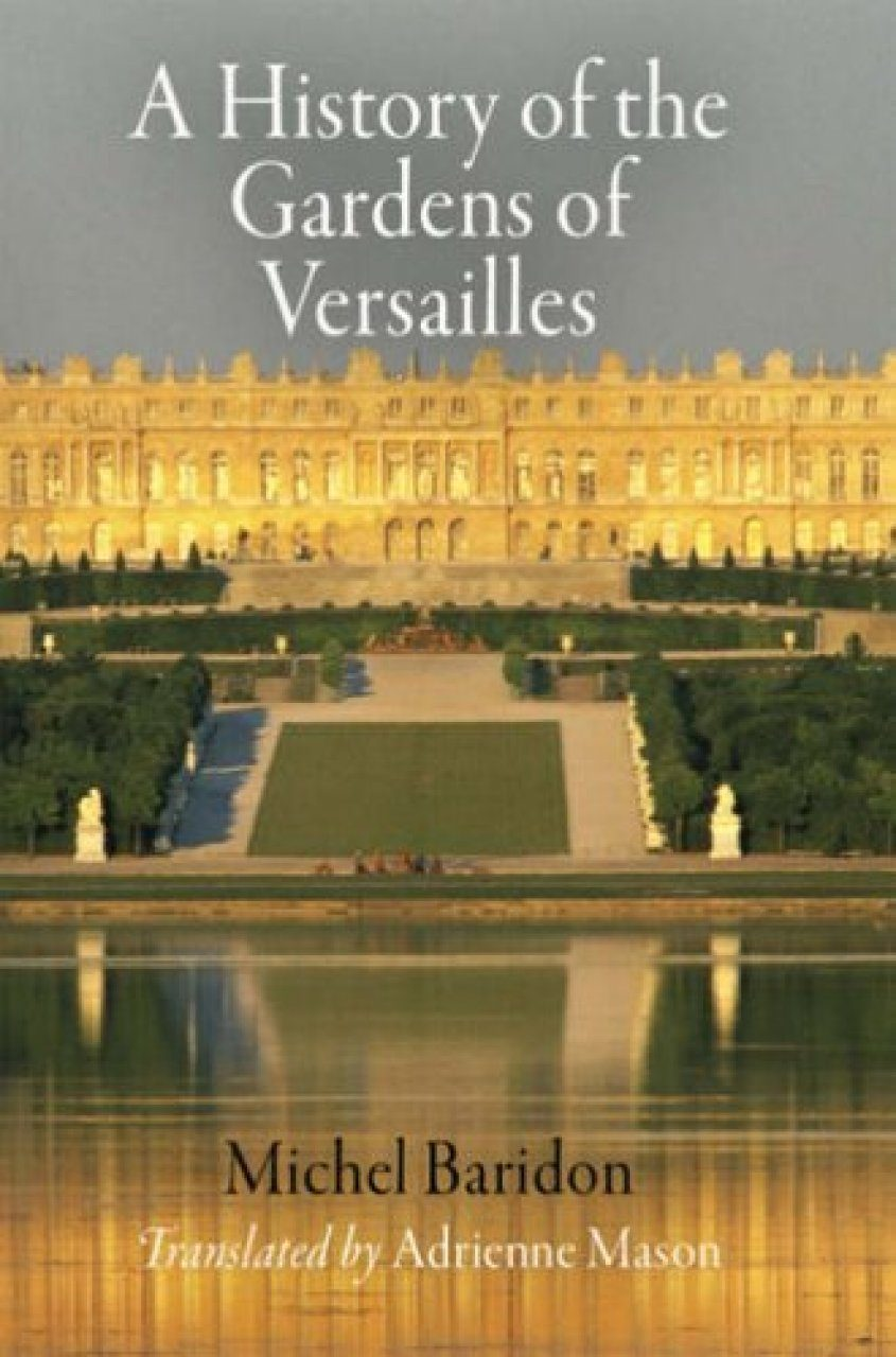 A History of the Gardens of Versailles
