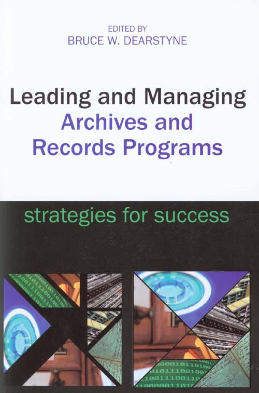 Leading and Managing Archives and Records Programs