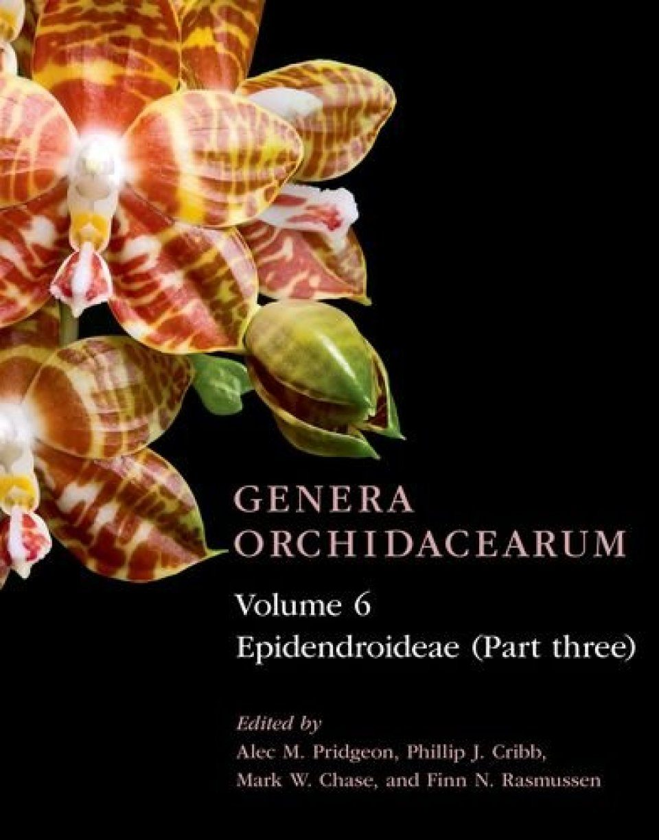 Genera Orchidacearum, Volume 6: Epidendroideae (Part Three)