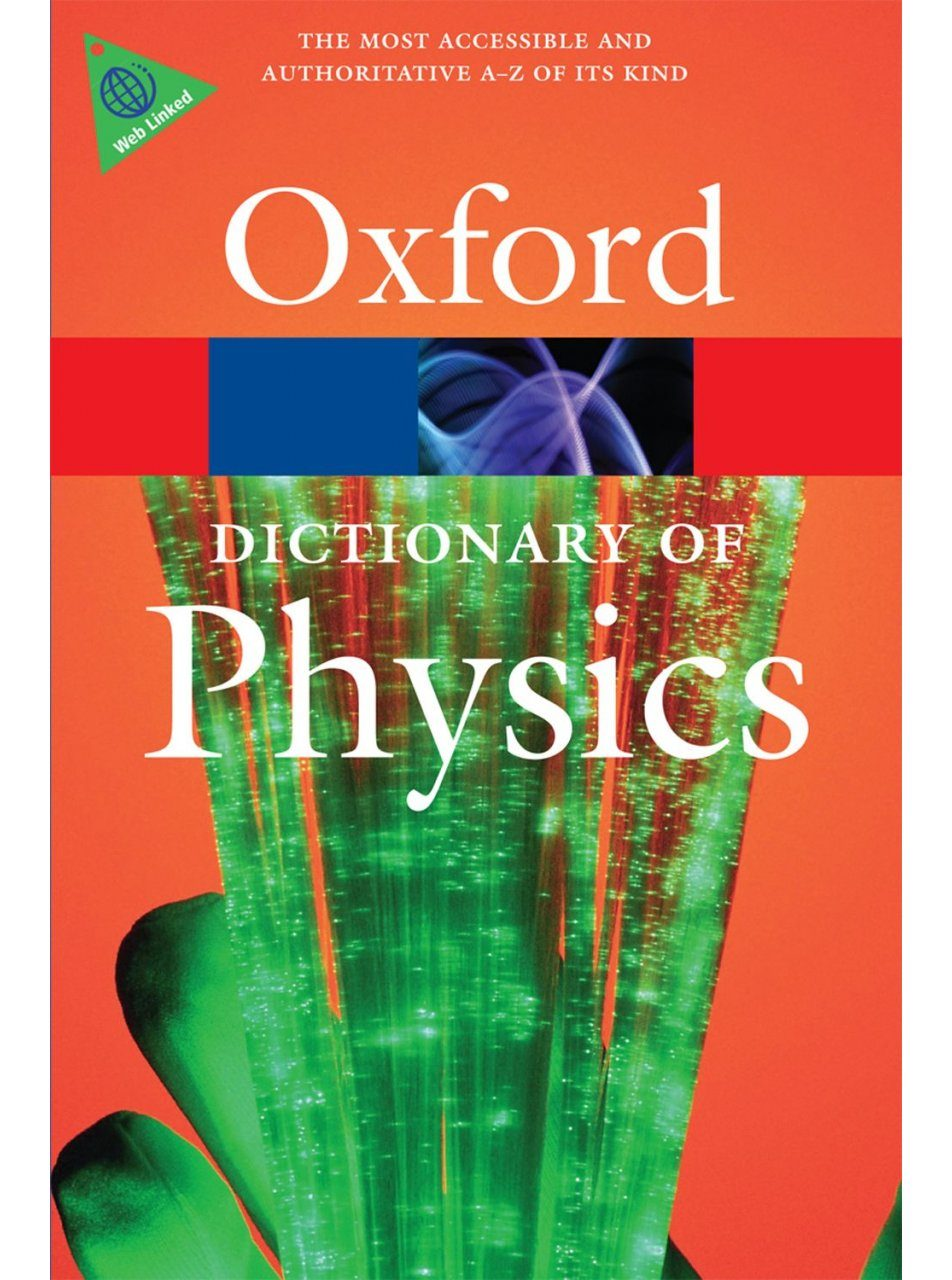 Oxford Dictionary of Physics ...