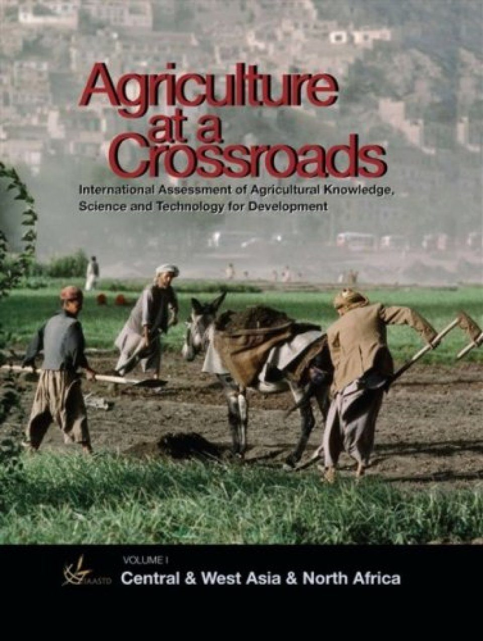 Agriculture at Crossroads, Volume 2: Central and West Asia and North Africa