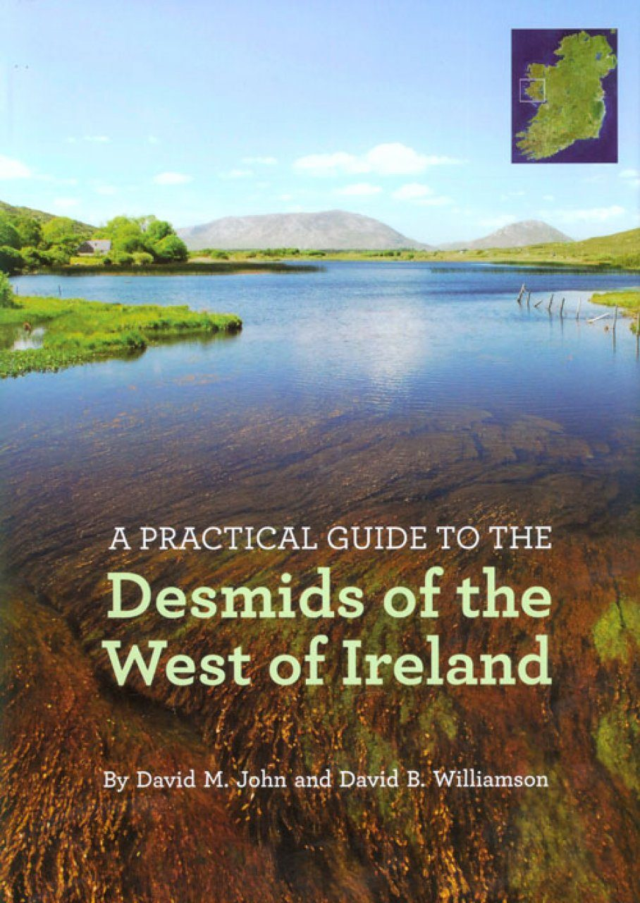 A Practical Guide to the Desmids of the West of Ireland