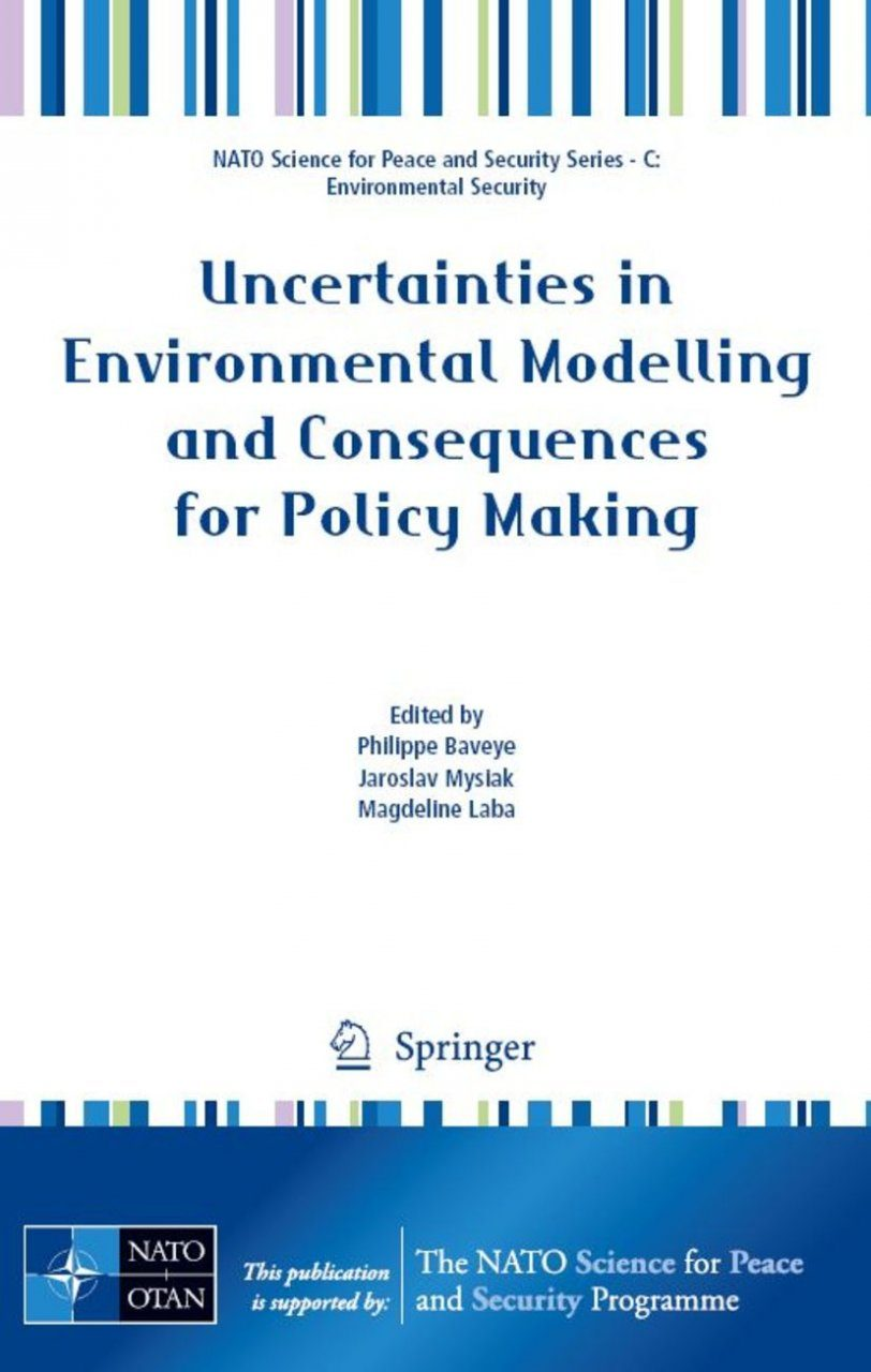 Uncertainties in Environmental Modelling and Consequences for Policy Making