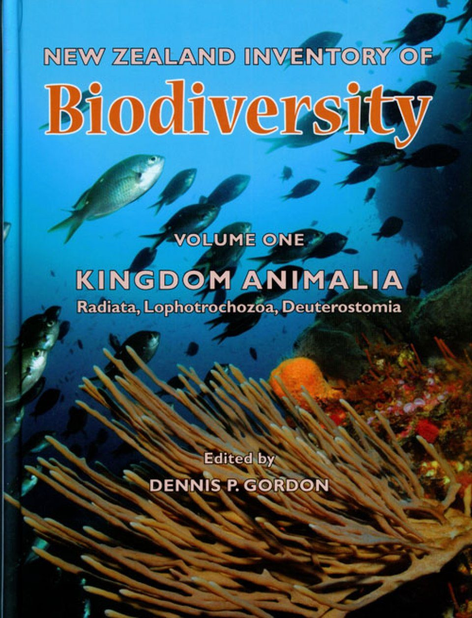 New Zealand Inventory of Biodiversity, Volume 1: Kingdom Animalia