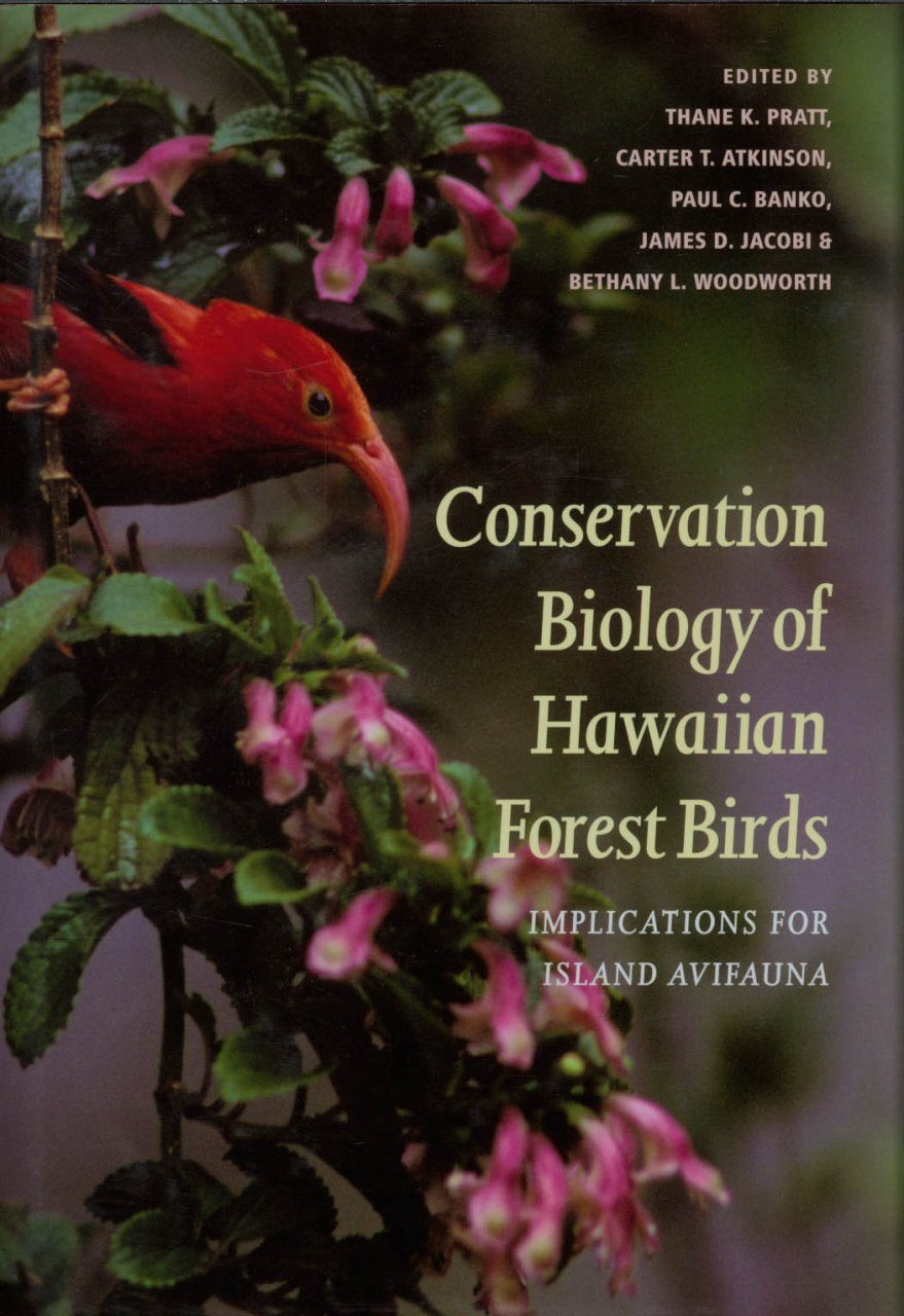 Conservation Biology of Hawaiian Forest Birds