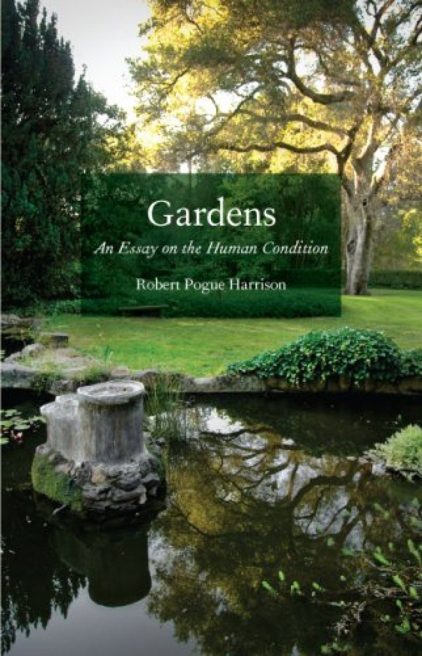 gardens essay human condition Our human gardens may appear to us like little openings onto paradise in the midst of the fallen world, yet the fact that we must create, maintain, and care for.