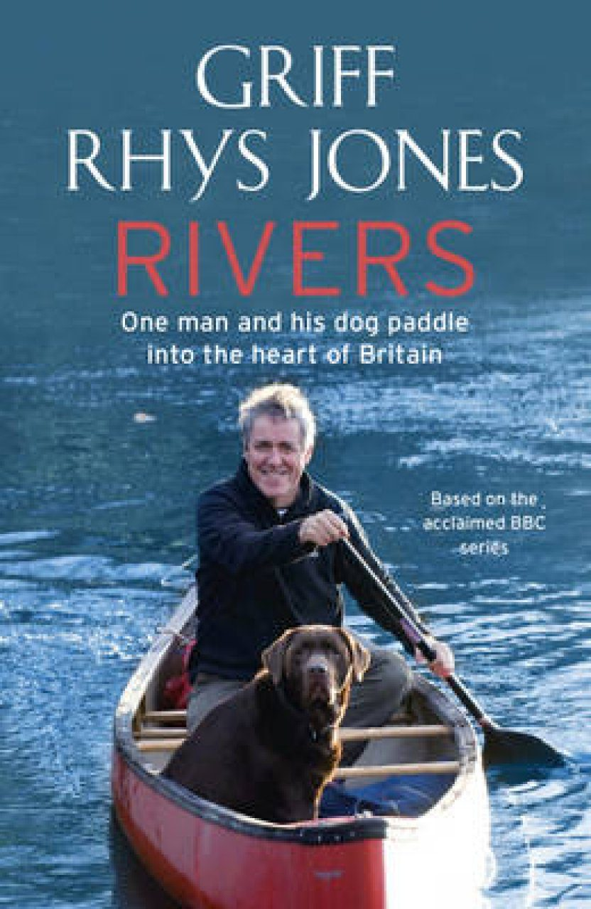 Rivers: A Voyage into the Heart of Britain