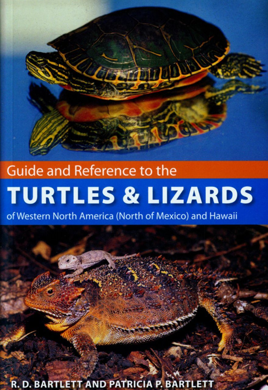 Guide and Reference to the Turtles and Lizards of Western North America (North of Mexico) and Hawaii