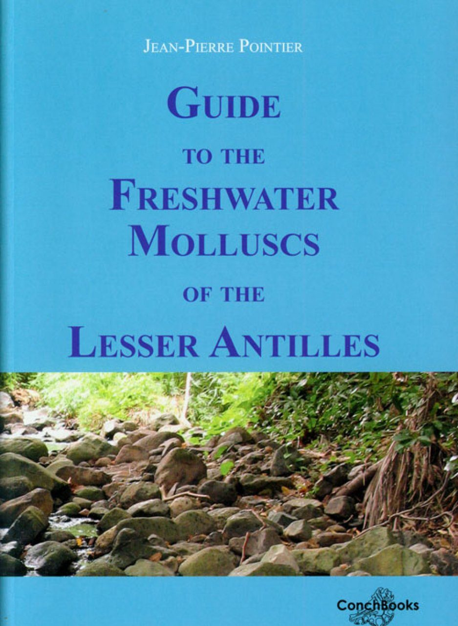 Guide to the Freshwater Molluscs of the Lesser Antilles